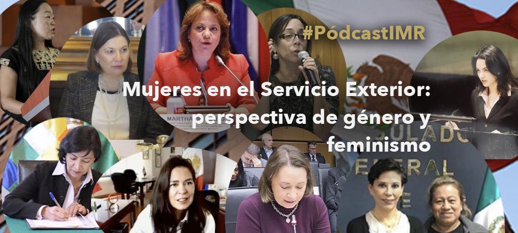 """Pódcast """"Mujeres en el Servicio Exterior: perspectiva de género y feminismo"""""""