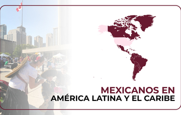 Mexicanos en América Latina y el Caribe