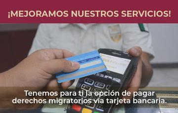Usa tu tarjeta bancaria para pagar derechos migratorios