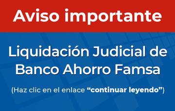 Liquidación Judicial de Banco Ahorro Famsa.