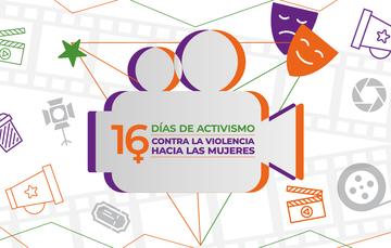 Gráfico con una cámara de cine que al centro tiene la leyenda 16 día de activismo contra la violencia hacia las mujeres.