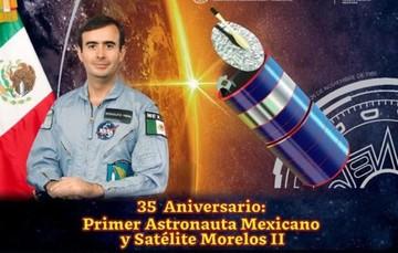 35 aniversario: Primer Astronauta Mexicano y Satélite Morelos II