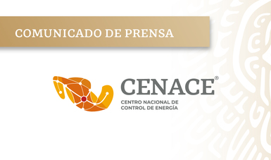 CENACE informa sobre el restablecimiento en el norte y noreste del país y las interrupciones de carga en el servicio eléctrico a usuarios