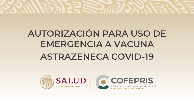 AUTORIZACIÓN PARA USO DE EMERGENCIA A VACUNA ASTRAZENECA COVID-19