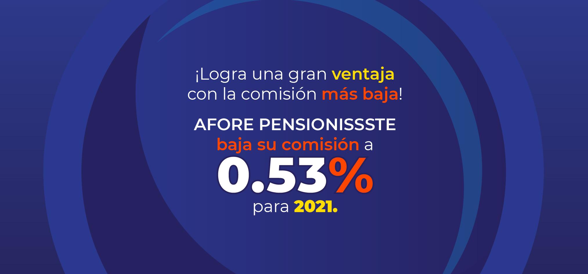 Blog AFORE PENSIONISSSTE baja su comisión a 0.53% en 2021