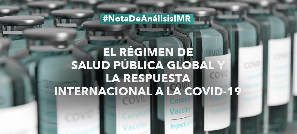 """Note de análisis """"El régimen de salud pública global y la respuesta internacional a la Covid-19"""""""