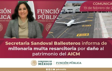 Secretaria Sandoval Ballesteros informa de millonaria multa resarcitoria por daño al patrimonio del AICM