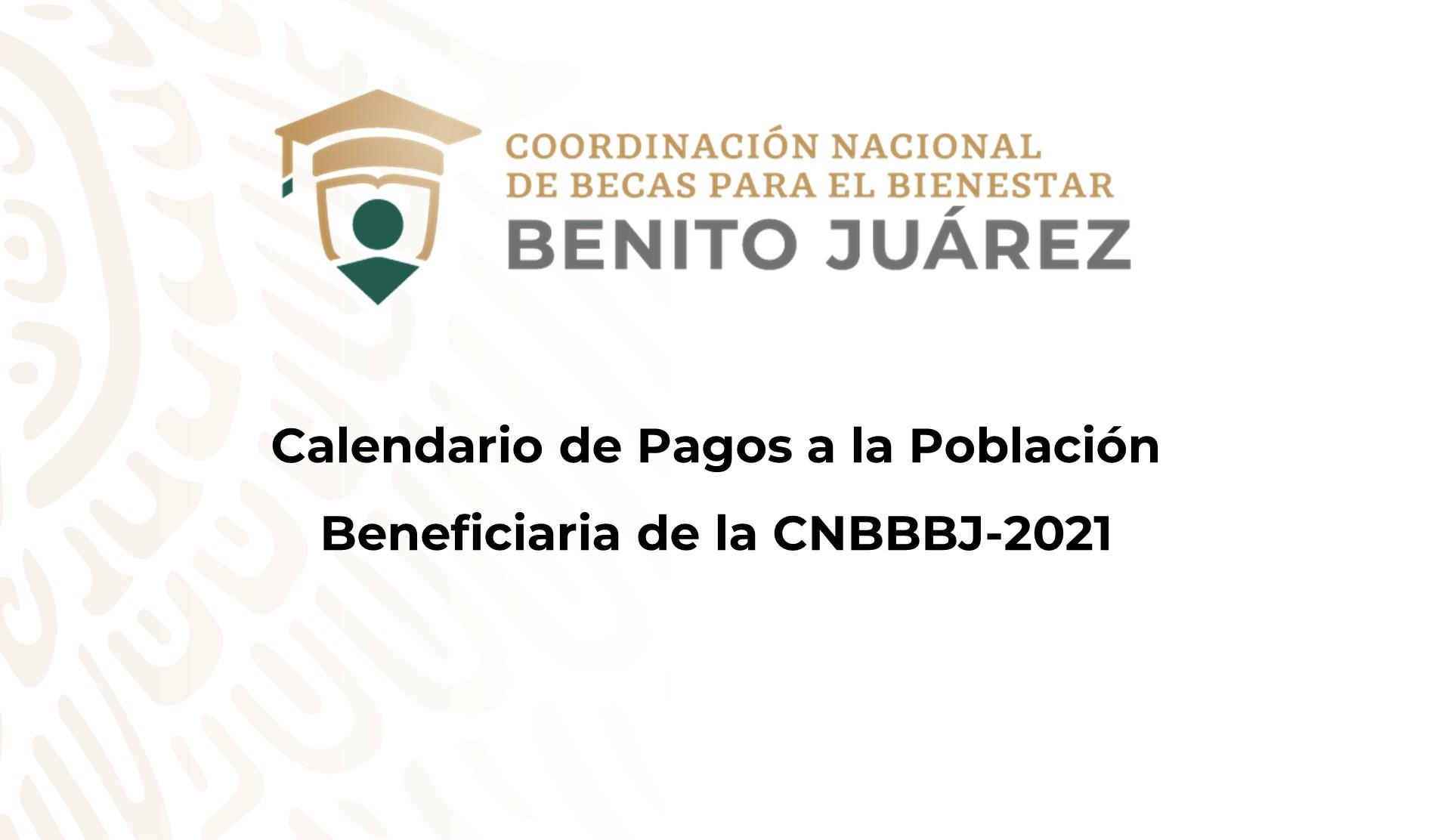 Calendario de pagos a la población beneficiaria de la CNBBBJ-2021