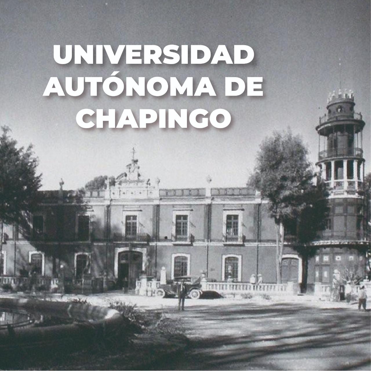 La Universidad Autónoma de Chapingo se fundó en el año de 1854