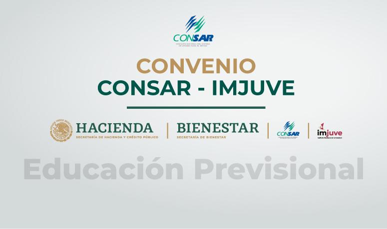 CONSAR e IMJUVE firman convenio para fomentar la educación previsional en jóvenes.