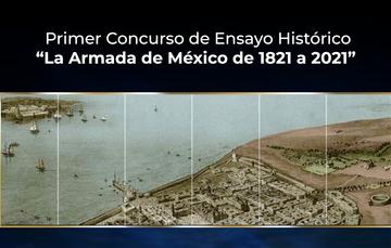 "Primer Concurso de Ensayo Histórico  ""La Armada de México de 1821 a 2021"""