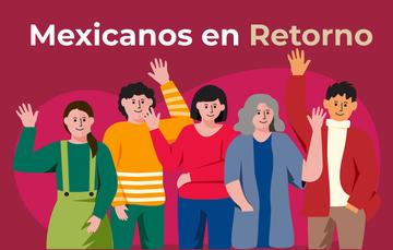 Información para Mexicanos en Retorno