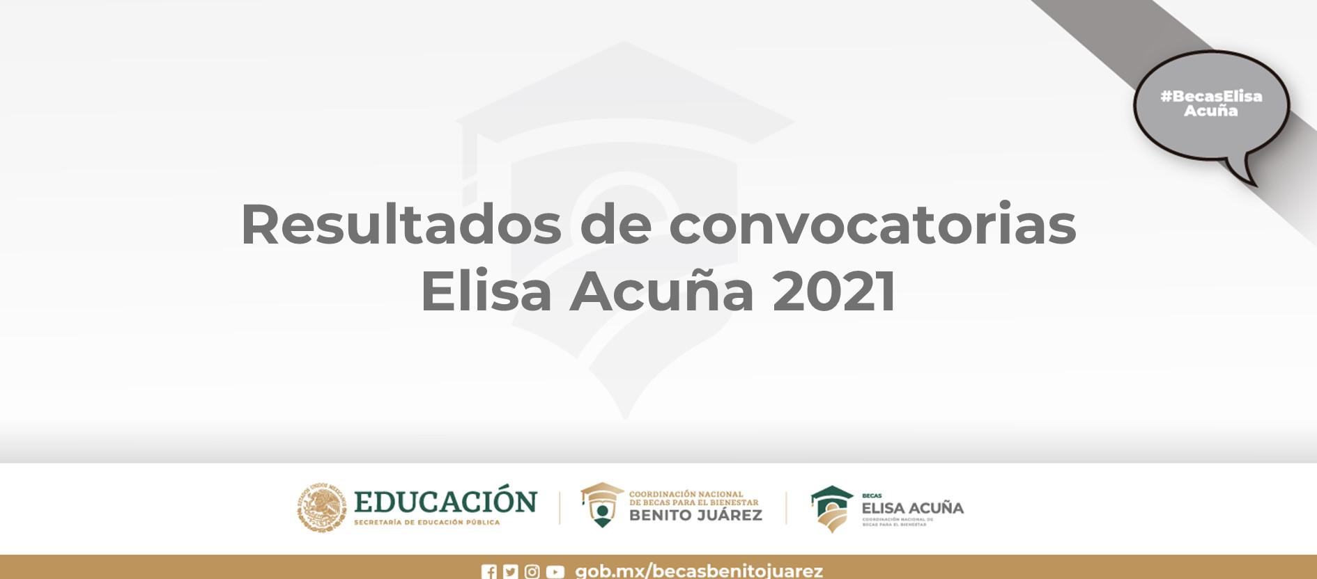 Resultados de convocatorias Elisa Acuña 2021