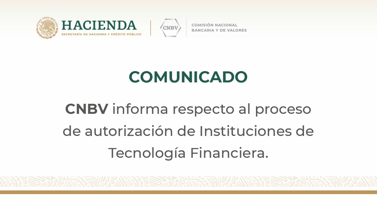 CNBV informa respecto al proceso de autorización de las Instituciones de Tecnología Financiera (Fintech)
