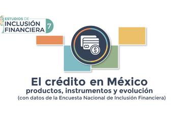 CNBV presenta el estudio: El crédito en México: productos, instrumentos y evolución (con datos de la ENIF)