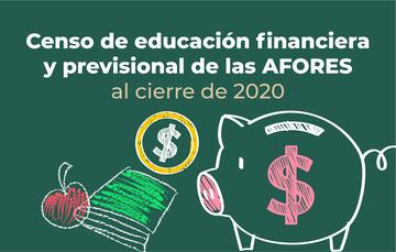 Censo de educación financiera y previsional de las AFORES 2020