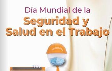 Día Mundial de la Seguridad y Salud en el Trabajo, 28 abril de 2021