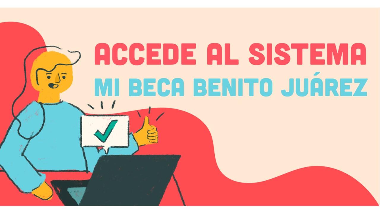 Conoce el nuevo sistema Mi Beca Benito Juárez