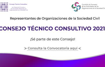 Convocatoria para la elección de representantes de las organizaciones de la Sociedad Civil, para formar parte del Consejo Técnico Consultivo 2021