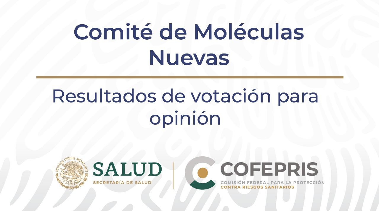 COMITÉ DE MOLÉCULAS NUEVAS. RESULTADOS DE VOTACIÓN PARA OPINIÓN