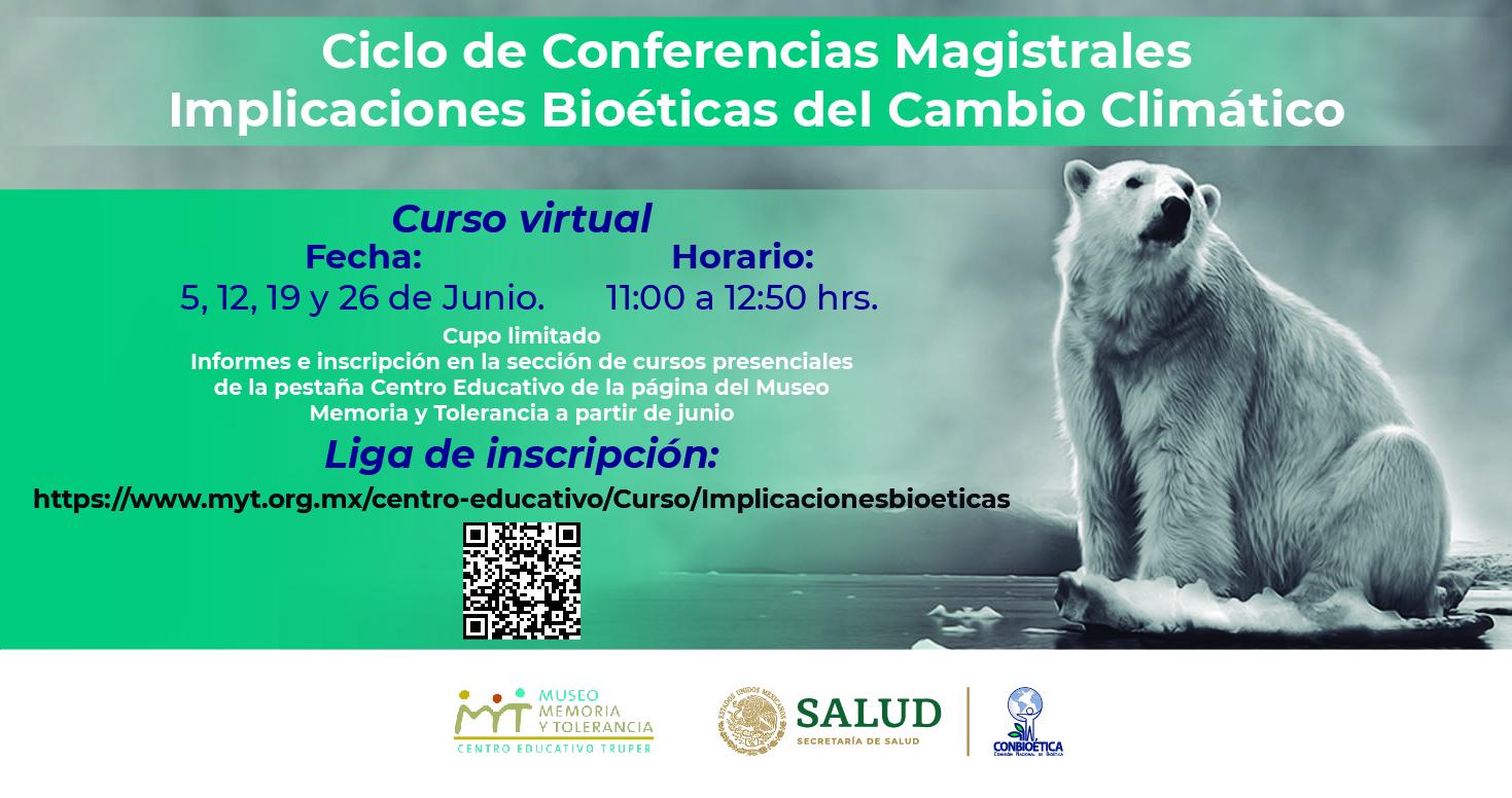 Ciclo de Conferencias Magistrales Implicaciones Bioéticas del Cambio Climático