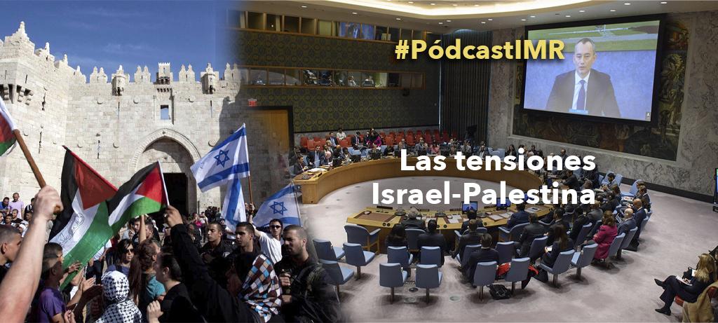 """Pódcast """"Las tensiones Israel-Palestina"""""""