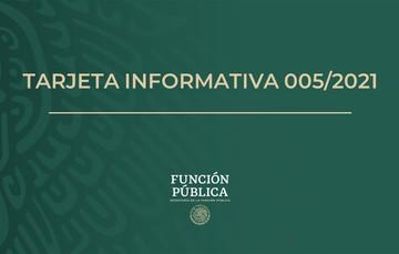 Tarjeta Informativa 005/2021