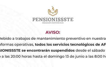 AVISO: Debido a trabajos de mantenimiento preventivo en nuestras plataformas operativas, todos los servicios tecnológicos de AFORE PENSIONISSSTE se encontrarán suspendidos desde el sábado 12 de junio a las 20:00 hasta el domingo 13 de junio a las 8:00