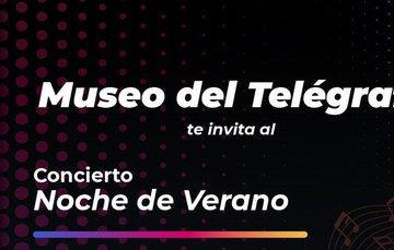 Concierto, Noche de Verano en el Museo del Telégrafo
