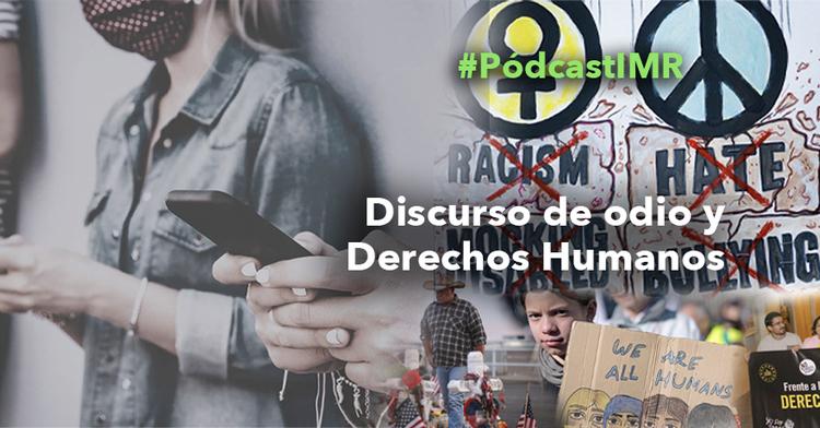 """Pódcast """"Discurso de odio y Derechos Humanos"""""""