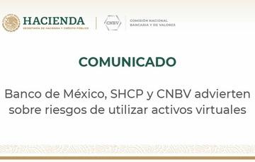 Banco de México, SHCP y CNBV advierten sobre riesgos de utilizar activos virtuales