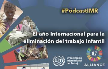 """Pódcast """"El año internacional para la eliminación del trabajo infantil"""""""