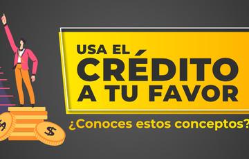 Usa el crédito a tu favor