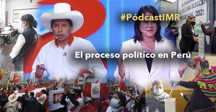 """Pódcast """"El proceso político en Perú"""""""