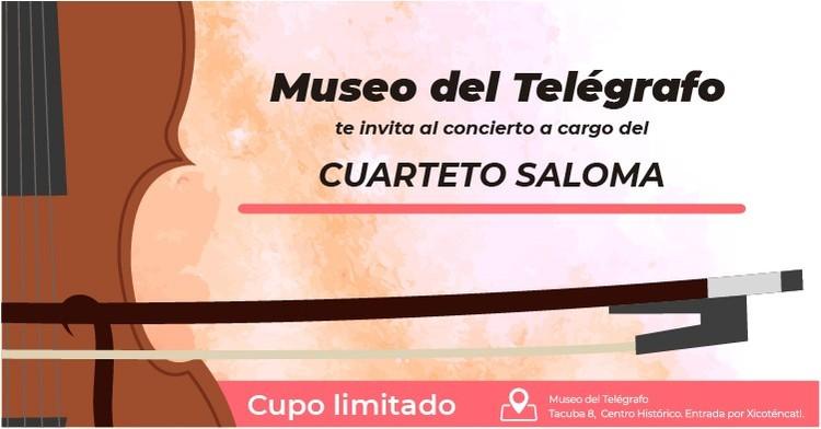 Museo del Telégrafo te invita al concierto a cargo del Cuarteto Saloma