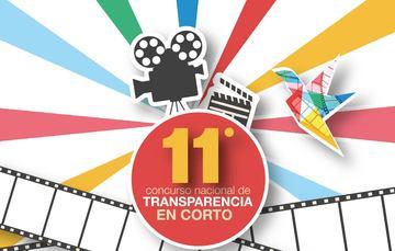 En la imagen se ve en el centro una cámara de cine, una pizarra, un circulo con el texto 11º Concurso Nacional de Transparencia en Corto, tiras de película y algunas líneas de colores saliendo del circulo