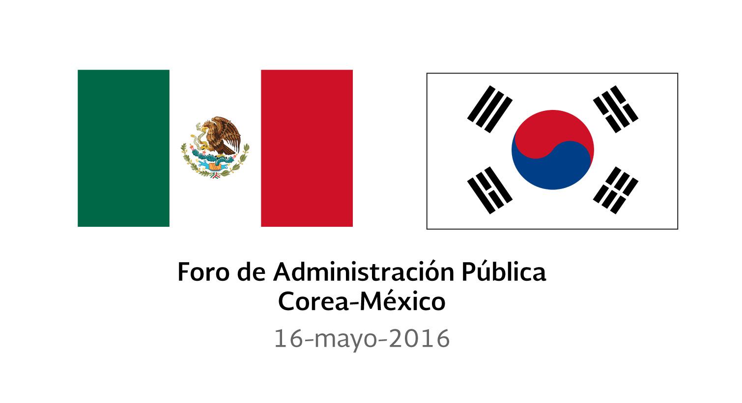Banderas de México y República de Corea, y el texto Foro de Administración Pública Corea-México 16 de mayo de 2016