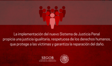 Sistema Procesal Penal Acusatorio: En 2016 debe operar en todo México