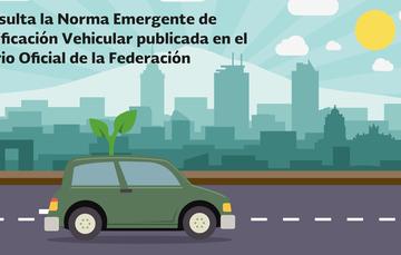 Consulta la nueva Norma Emergente de Verificación Vehicular