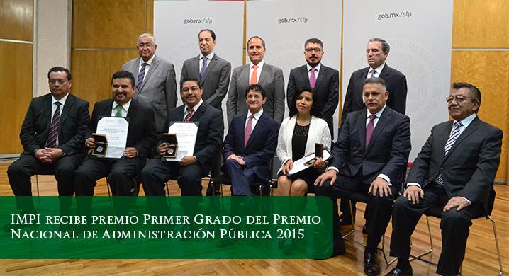 En su primera participación el IMPI recibe galardón en Primer Grado del Premio Nacional de la Administración Pública 2015