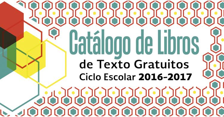 Catálogo de libros de texto gratuitos  ciclo escolar 2016-2017