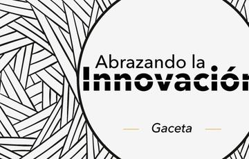 Gaceta: Abrazando la Innovación