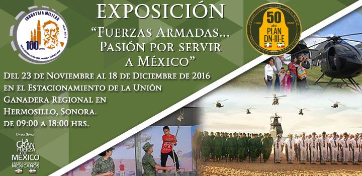 """Exposición Militar """"Fuerzas Armadas... Pasión por servir a México""""."""