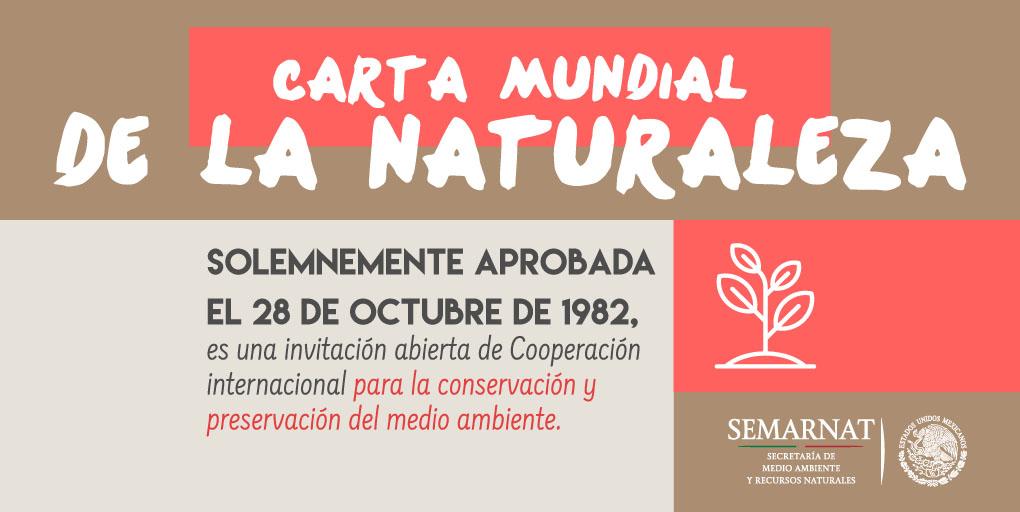 México promueve la Carta Mundial de la Naturaleza, 28 de octubre.