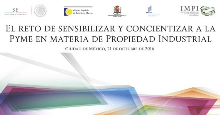 """Realizan OMPI, IMPI, OEPM y CAMESCOM la Jornada """"El reto de sensibilizar y concienciar a la PYME en materia de propiedad industrial"""""""