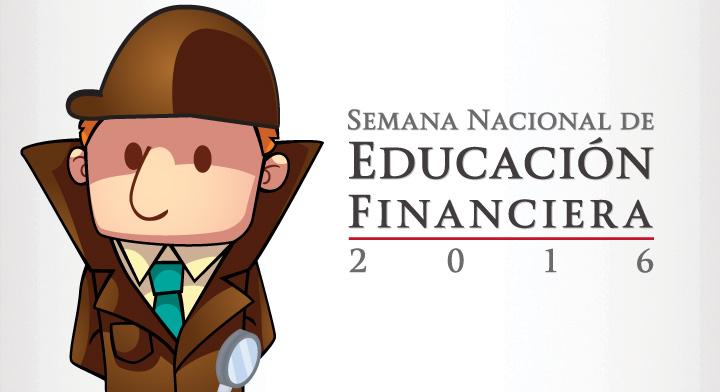 9ª Edición de la Semana Nacional de Educación Financiera 2016