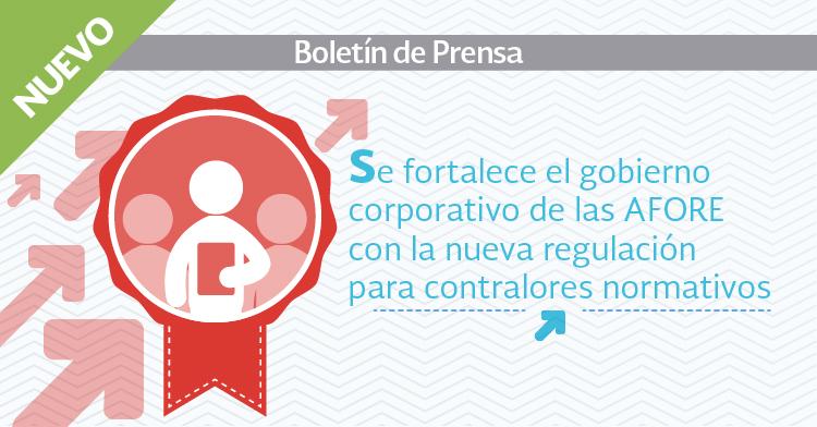 Se fortalece el gobierno corporativo de las AFORE con la nueva regulación para contralores normativos
