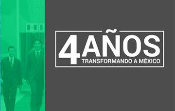 4 años transformando México