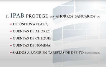 Productos bancarios protegidos por el IPAB.