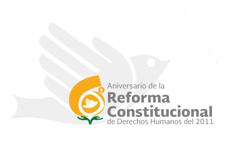 10 de junio de 2017, sexto aniversario de la reforma constitucional en materia de derechos humanos.